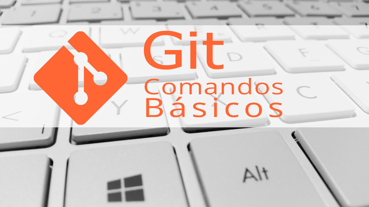 Git: Flujo de trabajo y comandos básicos