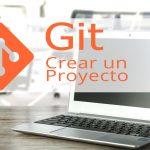 Crear un proyecto con git y git hub