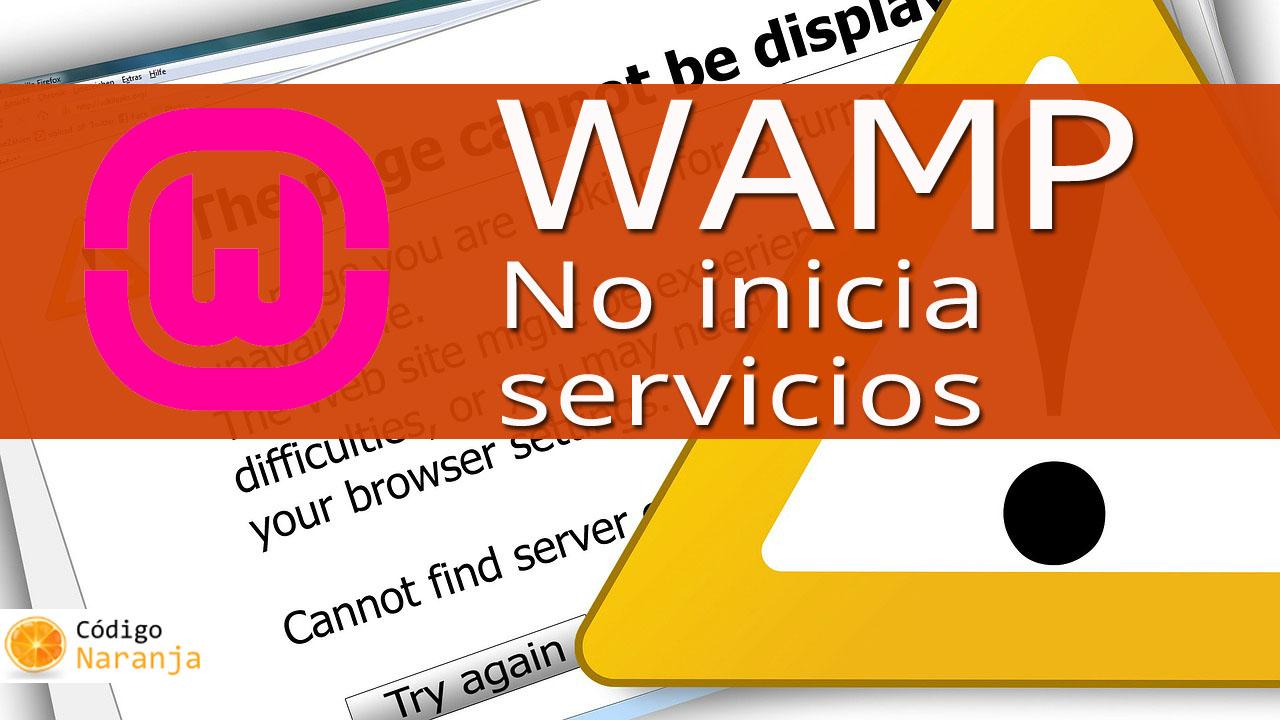 Que hacer cuando wamp server no inicia los servicios