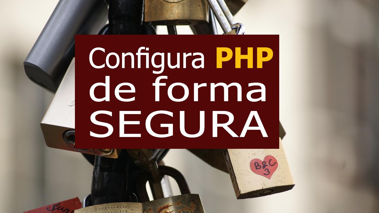 Como configurar php de forma segura