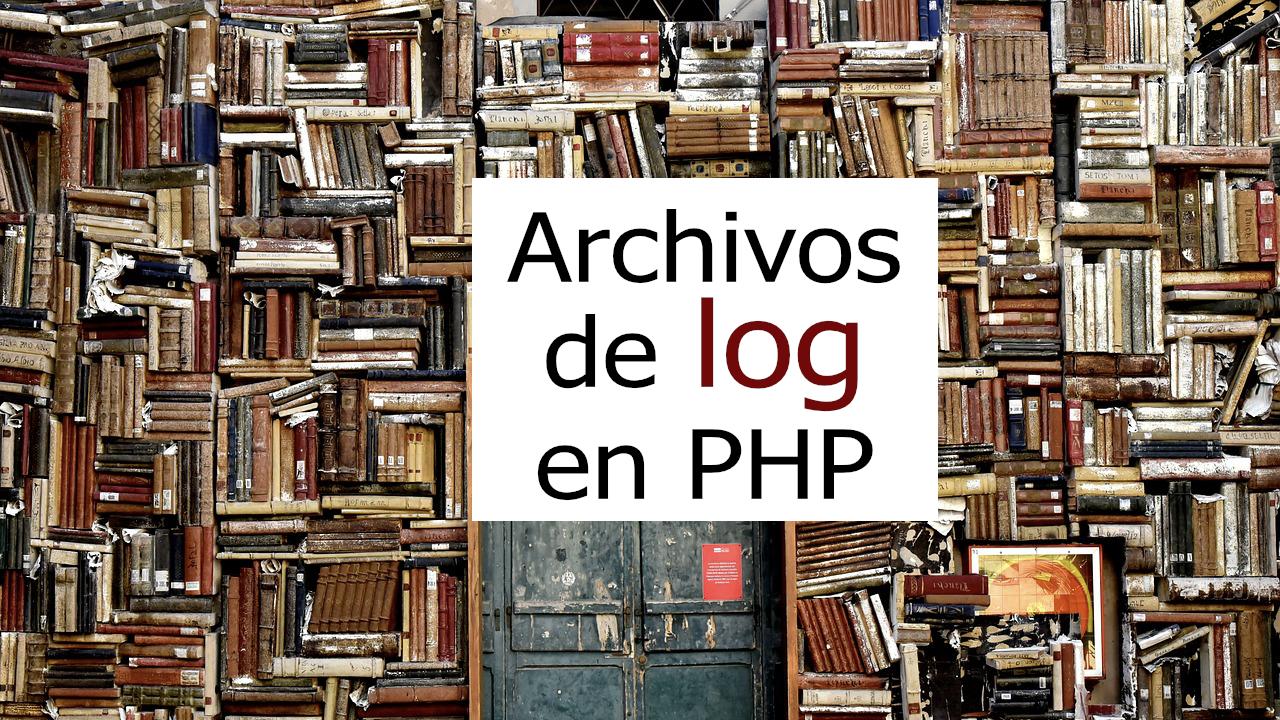 Monolog: trabaja con archivos de log en php