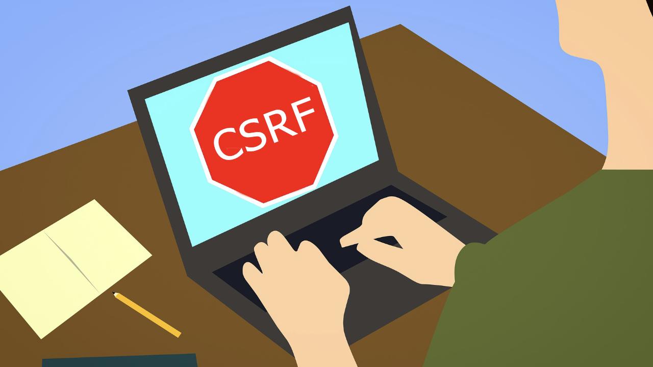 Que es CSRF, por que es peligroso y como proteger tu código.