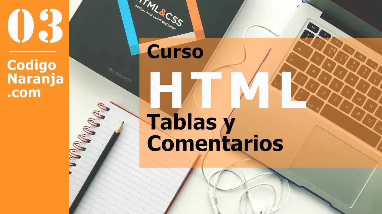 Curso HTML: Usar tablas y comentarios