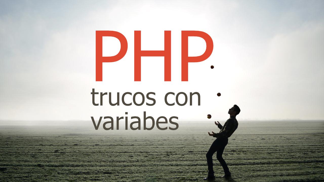 5 trucos con variables en PHP que debes conocer