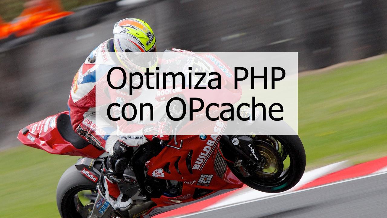 Mejorar el rendimiento de PHP con OPcache