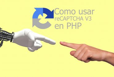 Como agregar reCAPTCHA v3 a formularios de PHP