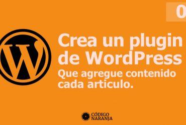 Como crear un plugin de WordPress que agregue contenido a todos los artículos