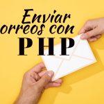Como enviar correos con PHP
