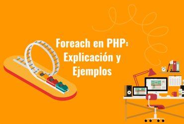 Foreach PHP: Explicación y ejemplos [Guía 2021]